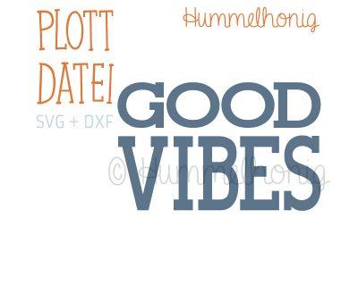 Plotterdatei Good Vibes