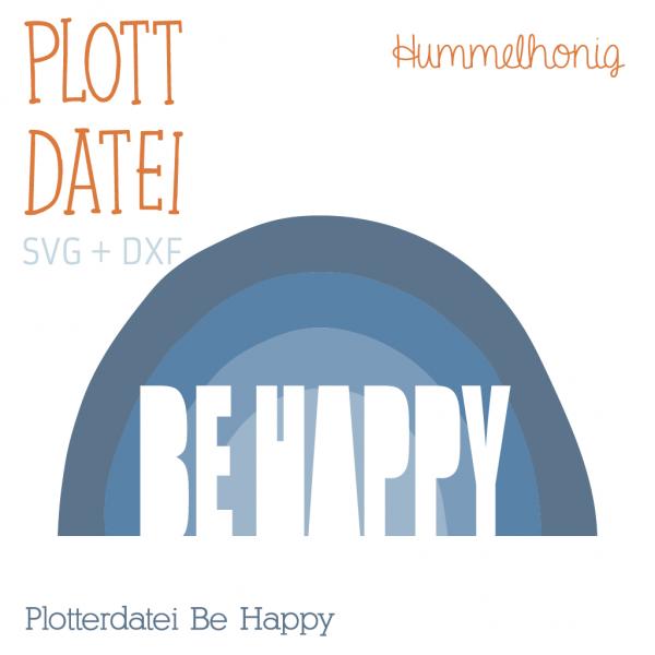 Plotterdatei Be Happy